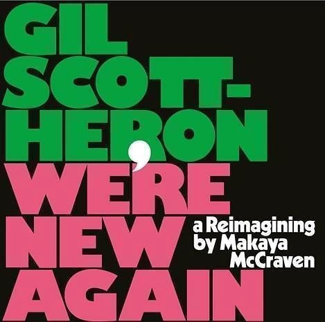 Makaya McCraven reinterpretation of the classic (and last) album by Gil Scott-Heron... Tip! WE'RE NEW AGAIN - A REIMAGINING BY M
