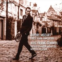 Before Mozart - Early horn concertos - Alec Frank-Gemmill