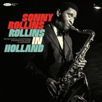 Sonny Rollins - Rollins in Holland [The 1967 Studio & Live Recordings]