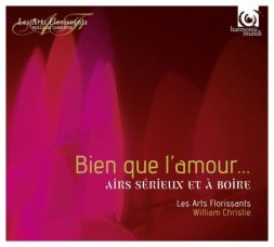 Bien que l'amour… Les Arts Florissants - William Christe