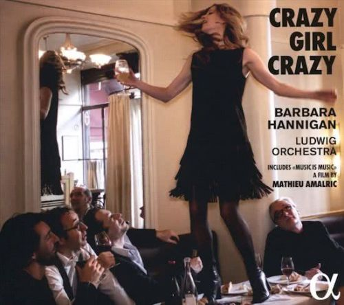 Crazy Girl Crazy - Barbara Hannigan