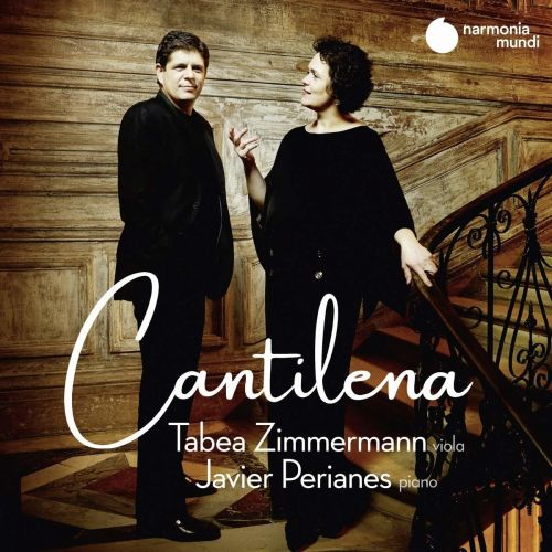 Cantilena - Tabea Zimmermann - Javier Perianes