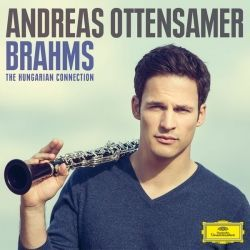 Brahms - The Hungarian Connection - Andreas Ottensamer